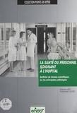 France Lert et Françoise Clerc - La Santé du personnel soignant à l'hôpital - Synthèse de travaux scientifiques sur les principales pathologies.