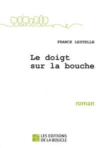 France Lestelle - Le doigt sur la bouche.