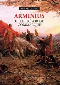 Alain Armagnac - Arminius et le trésor de Commarque.