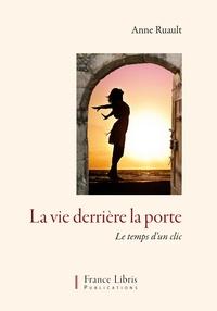 Anne Magali Ruault - La vie derrière la porte.