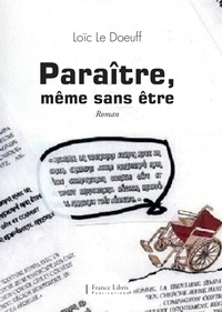 Doeuff loic Le - Paraître même sans être.