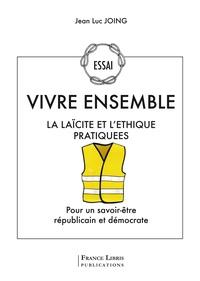Jean-Luc Joing - Vivre ensemble - La laïcité et l'éthique.