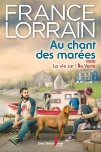 France Lorrain - Au chant des marées, tome 2  : Au chant des marées, tome 2 - La vie sur l'Île Verte.