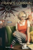 France Lorrain - Marie-Camille, tome 1  : Marie-Camille, tome 1.