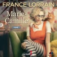 France Lorrain et Joëlle Paré-Beaulieu - Marie-Camille - Tome 1.