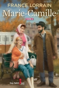 France Lorrain - Marie-Camille, tome 2  : Marie-Camille, tome 2.