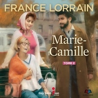 France Lorrain et Joëlle Paré-Beaulieu - Marie-Camille - Tome 2.