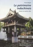 France Mangin - Le patrimoine indochinois : Hanoi et autres sites.