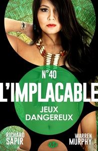 France-Marie Watkins et Richard Sapir - Jeux dangereux - L'Implacable, T40.