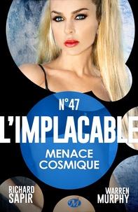 France-Marie Watkins et Richard Sapir - Menace cosmique - L'Implacable, T47.