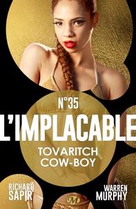 France-Marie Watkins et Richard Sapir - Tovaritch Cow-boy - L'Implacable, T35.