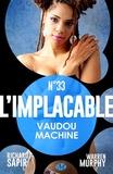 France-Marie Watkins et Warren Murphy - Vaudou machine - L'Implacable, T33.