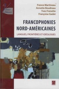 France Martineau et Annette Boudreau - Francophonies nord-américaines - Langues, frontières et idéologies.