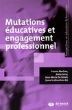 France Merhan et Anne Jorro - Mutations éducatives et engagement professionnel.