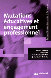 France Merhan et Anne Jorro - Mutations éducatives et engagement professionnel.