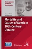 France Meslé et Jacques Vallin - Mortality and Causes of Death in 20th-Century Ukraine.