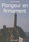 France Mithois - Plongeur en firmament.