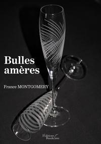 France Montgomery - Bulles amères.
