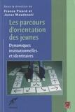 France Picard et Jonas Masdonati - Les parcours d'orientation des jeunes - Dynamiques institutionnelles et identitaires.