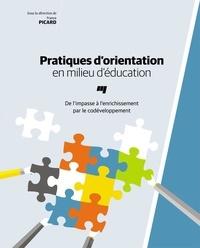 France Picard - Pratiques d'orientation en milieu d'éducation - De l'impasse à l'enrichissement par le codéveloppement.