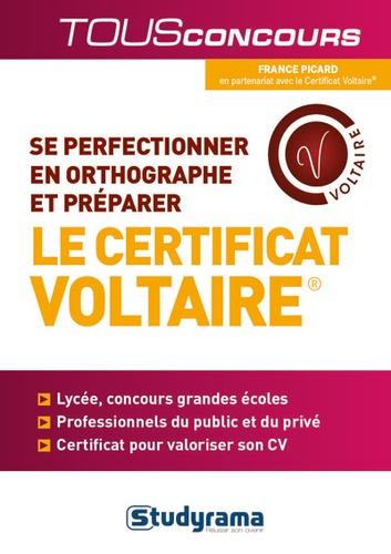 France Picard - Se perfectionner en orthographe et préparer le Certificat Voltaire.