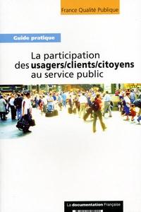 France Qualité Publique - La participation des usagers / clients / citoyens au service public.