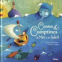 France Quatromme et Virginie Grosos - Contes & comptines de mer et de soleil.
