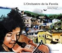 France Quatromme et Sébastien Boscus - L'orchestre de la favela.