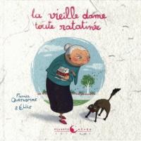 France Quatromme et  Elice - La vieille dame toute ratatinée.