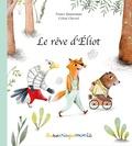 France Quatromme et Céline Chevrel - Le rêve d'Eliot.