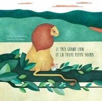 France Quatromme et Camille Nicolazzi - Le très grand lion et la toute petite souris.