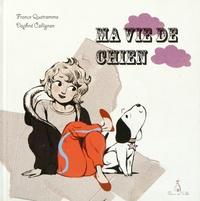 France Quatromme et Daphné Collignon - Ma vie de chien.