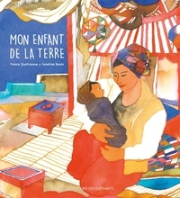 France Quatromme et Sandrine Bonini - Mon enfant de la terre.