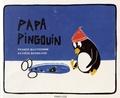 France Quatromme et Xavière Broncard - Papa pingouin.