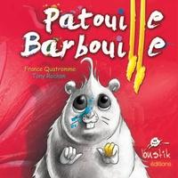 France Quatromme et Tony Rochon - Patouille barbouille.