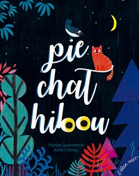 France Quatromme et Anne Crahay - Pie chat hibou.