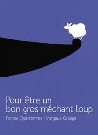 France Quatromme et Margaux Grappe - Pour être un bon gros méchant loup.