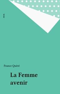France Quéré-Jaulmes - La Femme avenir.