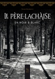 France Raimbault - Le Père Lachaise en noir & blanc.