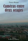France Regnier - Caméras entre deux orages.