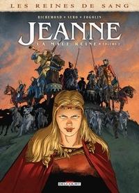 France Richemond - Les Reines de sang - Jeanne, la Mâle Reine T02.