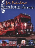 France Routes - Les fabuleux camions décorés - Tome 1.