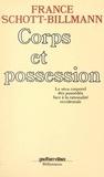 France Schott-Billmann - Corps et possession - Le vécu corporel des possédés face à la rationalité occidentale.