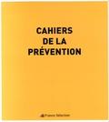 France-Sélection - Cahiers de la prévention.