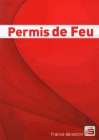 France-Sélection - Permis de Feu - Permis de travail par points chauds.