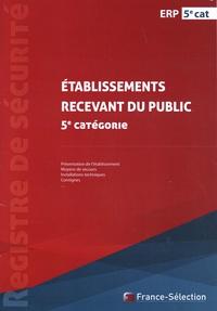 France-Sélection - Registre de sécurité ERP 5e catégorie.