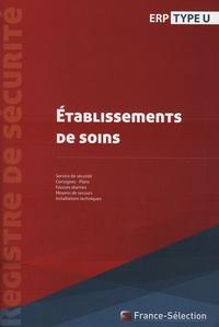 France-Sélection - Registre de sécurité Etablissements de soins - Type U.