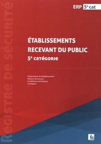 France-Sélection - Registre de sécurité pour établissements recevant du public 5e catégorie.