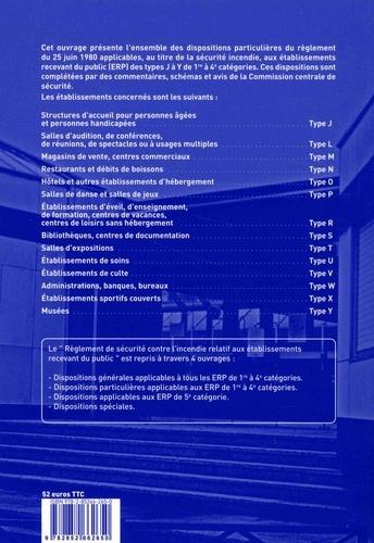 Règlement de sécurité contre l'incendie relatif aux ERP. Dispositions particulières commentées Types J à Y 1re à 4e catégories 9e édition