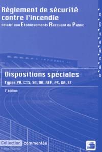 France Sélection - Règlement de sécurité contre l'incendie relatif aux établissements recevant du public - Dispositions spéciales commentées.